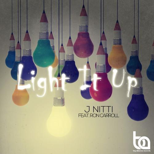 J Nitti feat. Ron Carroll - Light It Up (Dj Forte Remix)