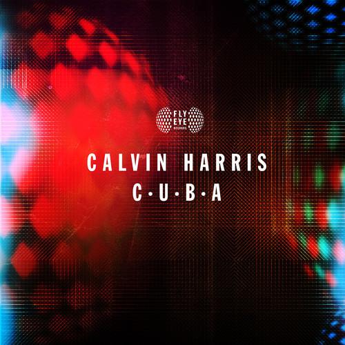FLYEYE126: Calvin Harris - C.U.B.A (Out Now)