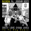 BASHEBA - Dirty Love (Your Love) ft Jordan Reece - YO YO BOY Club Remix