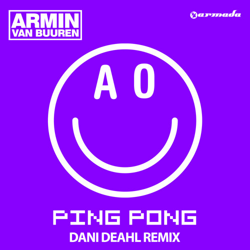 Armin van Buuren - Ping Pong (Dani Deahl Remix) [OUT NOW!]