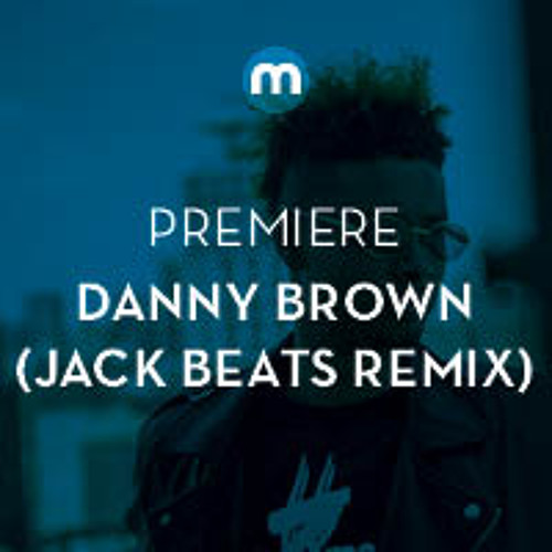 Premiere: Danny Brown 'Smokin & Drinkin' (Jack Beats Remix)