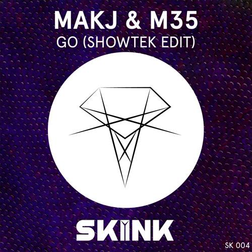 MAKJ & M35 - GO (Showtek Edit) [OUT NOW]