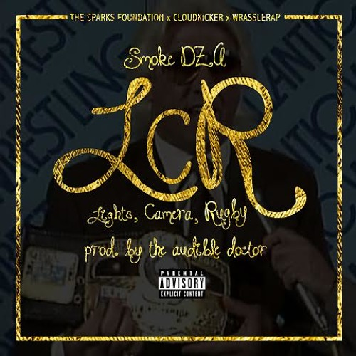 03 Smoke DZA - LCR (Lights, Camera, Rugby) [Prod. By The Audible Doctor]