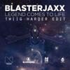 Blasterjaxx - Legend Comes To Life (TWIIG Harder Edit) *PLAYED BY BLASTERJAXX AT TOMORROWLAND*
