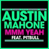 Austin Mahone Ft. Pitbul - MMM Yeah (Remix)