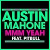Austin Mahone Ft. Pitbul - MMM Yeah (Remix)
