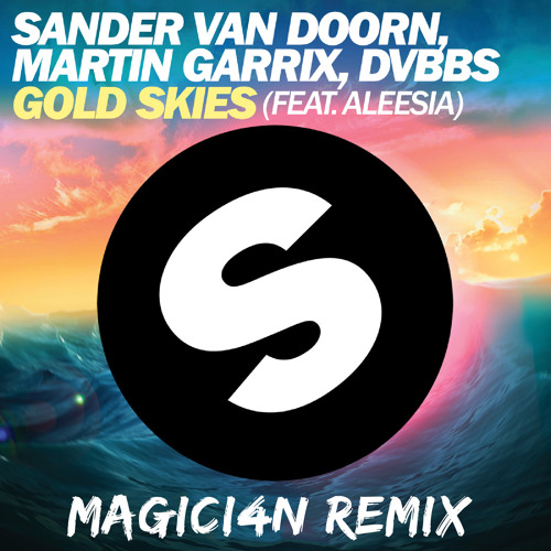 Gold Skies (MAGICI4N Remix)
