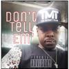 DONT TELL EM (G Mix)