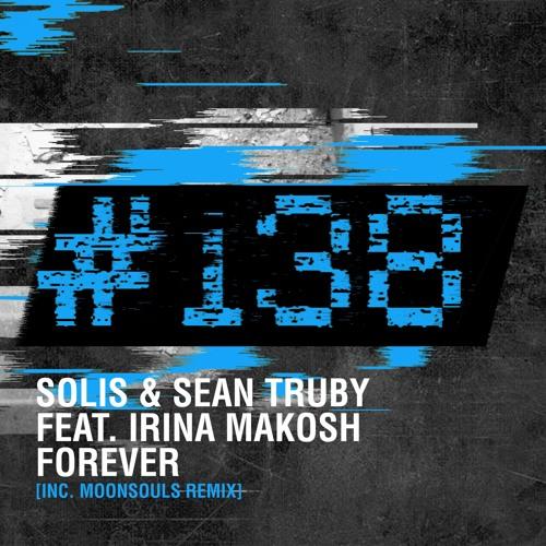 Solis & Sean Truby feat. Irina Makosh - Forever (Moonsouls Remix)