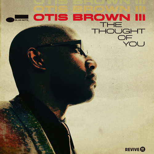 "Otis Brown III ""The Thought Of You - Part I (feat. Bilal)"""