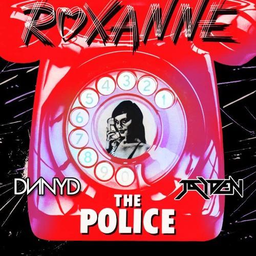 The Police - Roxanne (DNNYD & JAIDEN Bootleg)