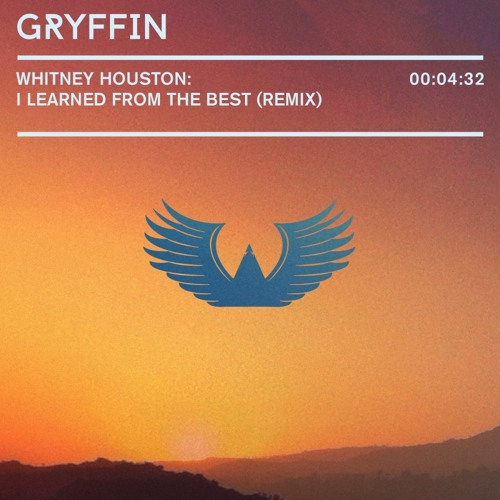 Whitney Houston - I Learned From The Best (Gryffin Remix)