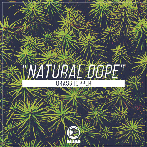 Grasshopper - Natural Dope | OUT NOW