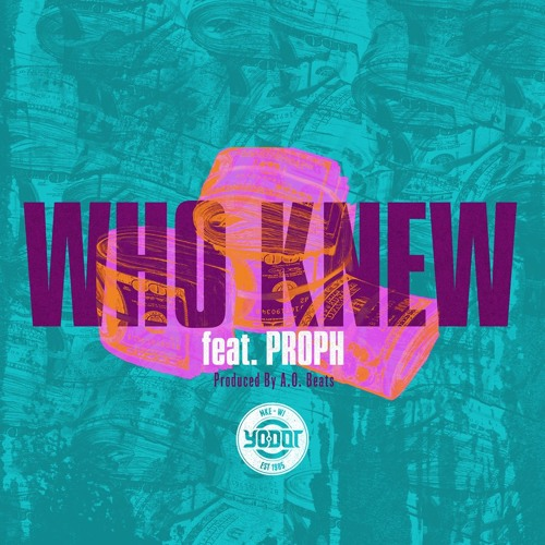 Yo-Dot ft Proph & Marxus – Who Knew