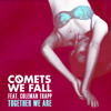 Comets We Fall - Together We Are (Feat. Coleman Trapp)