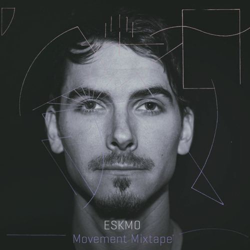 Eskmo: Movement Mixtape