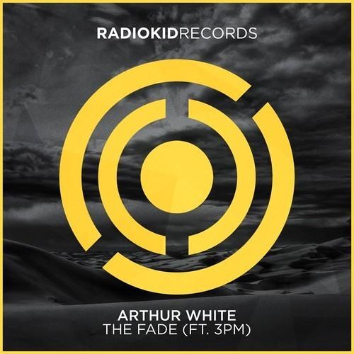 Arthur White - The Fade (Ft. 3PM)