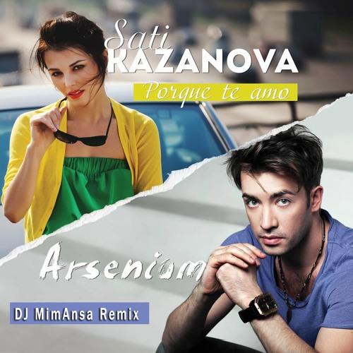 Arsenium feat. Sati Kazanova - Porque Te Amo ( DJ MimAnsa Electro House )