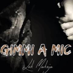 Gimmi A Mic. Prod: Lion Riddims