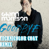 Glenn Morrison Ft. Islove - Goodbye (TECHNICOLOR COAT REMIX)