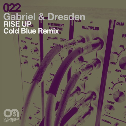 Gabriel & Dresden - Rise Up (Cold Blue Remix) [OUT NOW]