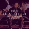 Dr. Dre - Lets Get High (Deftonik Remix Ft. King Luxx) | Free Download mp3