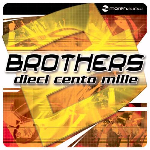 Brothers - Dieci Cento Mille (Prezioso & Marvin Rmx)