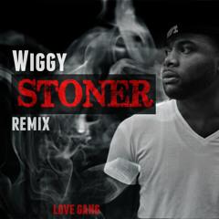 WIGGY- STONER REMIX
