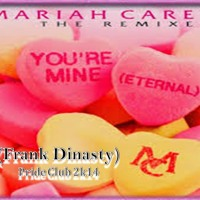 Mariah Carey - You're Mine (Frank Dinasty) Pride Club 2k14
