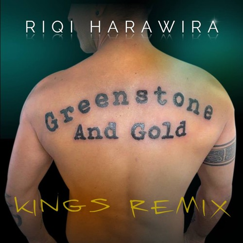 "Greenstone and Gold - Riqi Harawira ""Kings Remix"""