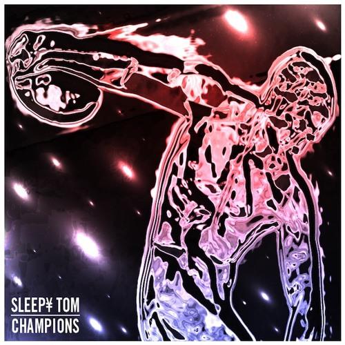 Sleepy Tom - Champions