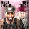 Jason Derulo feat. Tony Touch - Talk Dirty (Remix - Prod. by Rizmo)