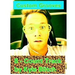 Custom Grooves 8-Count Track Vol. 1 By Kyle Blitch✨(Practice Use Only)✨LikeFollow❤️