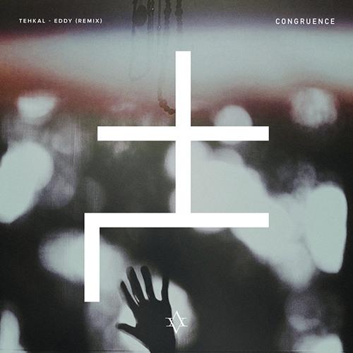 TEHKAL - Eddy (Congruence Remix)