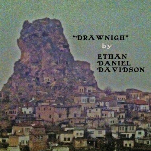 Ethan Daniel Davidson - Drawnigh