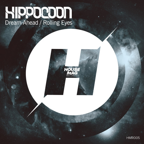 Hippocoon - Rolling Eyes (Original Mix) Out 15/09 by House Mag Recordings!