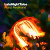 Late Night Tales: Franz Ferdinand (Album Sampler)