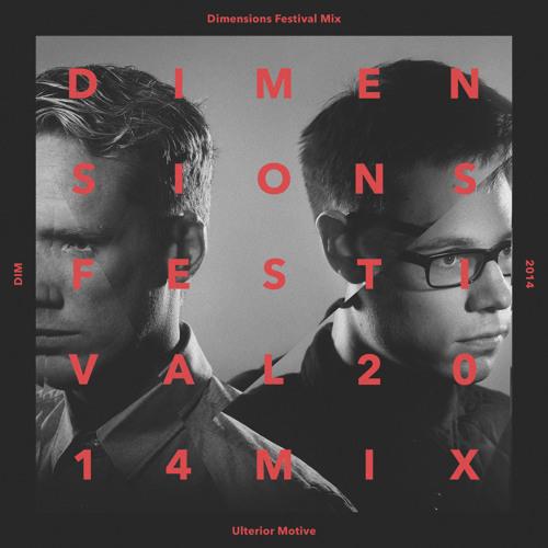 Ulterior Motive: Dimensions Festival 2014 Mix Series #16