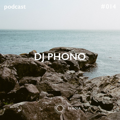 SEKOIA Podcast #014 - DJ Phono
