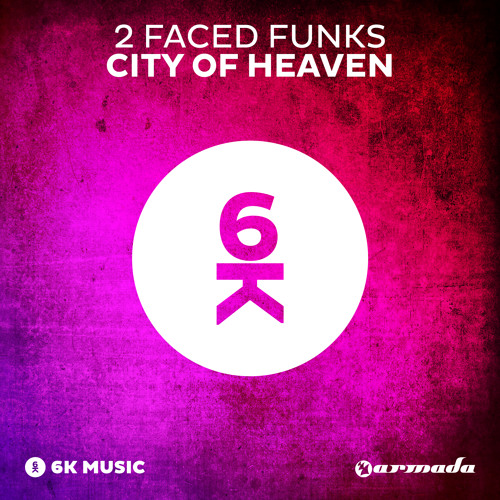 2 Faced Funks - City Of Heaven [OUT NOW!]