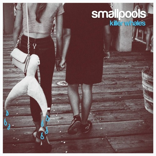 Smallpools - Killer Whales