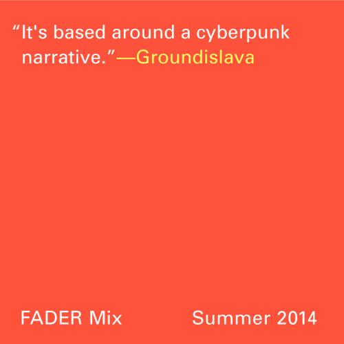 FADER Mix: Groundislava