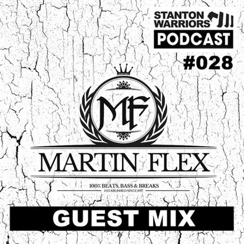 "Stanton Warriors Podcast #028 : Martin Flex Guest Mix ""FREE DOWNLOAD"""