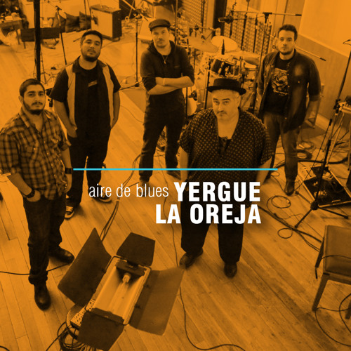 Aire de blues - Audio del DVD - Yergue la Oreja 2014