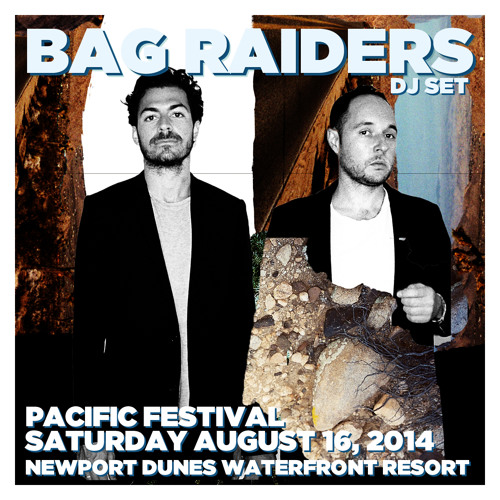 Bag Raiders Pacific Festival DJ Mix