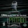 PATRÓN (Warm Nighs And Cold Patrón 2 Theme) produced by Mark Henry & Dj Money