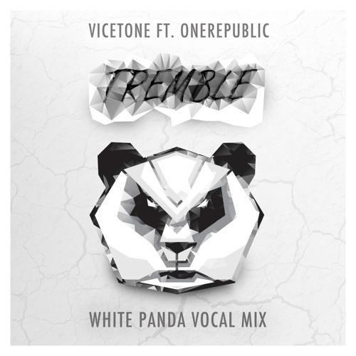 Tremble Ft. OneRepublic (White Panda Vocal Edit)