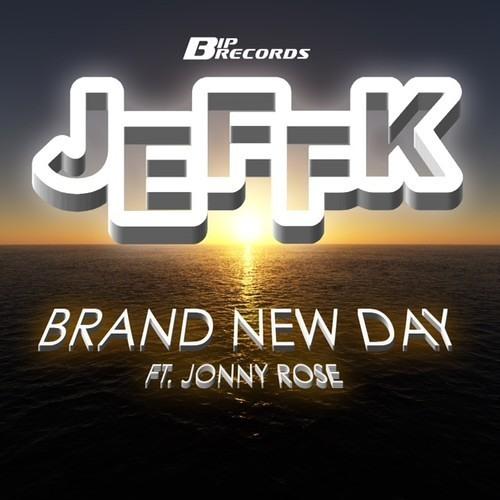 JEFFK Ft. Jonny Rose - Brand New Day (Damien S Remix)