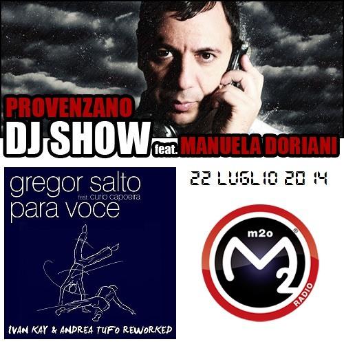 Radio m2o Provenzano Dj Show 22.07.2014 Gregor Salto - Para Voce (Ivan Kay & Andrea Tufo Reworked)