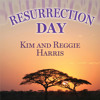 Kim & Reggie Harris - Resurrection Day